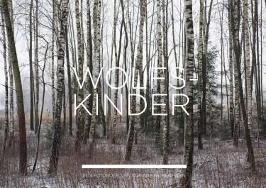 Wolfskinder Een Fotoboek van Claudia Heinermann