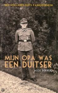 alex dekker - mijn opa was een duitser